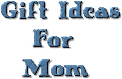 15 Gift Ideas For Mom