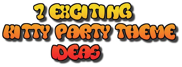 7_kitty_party_themes_ideas